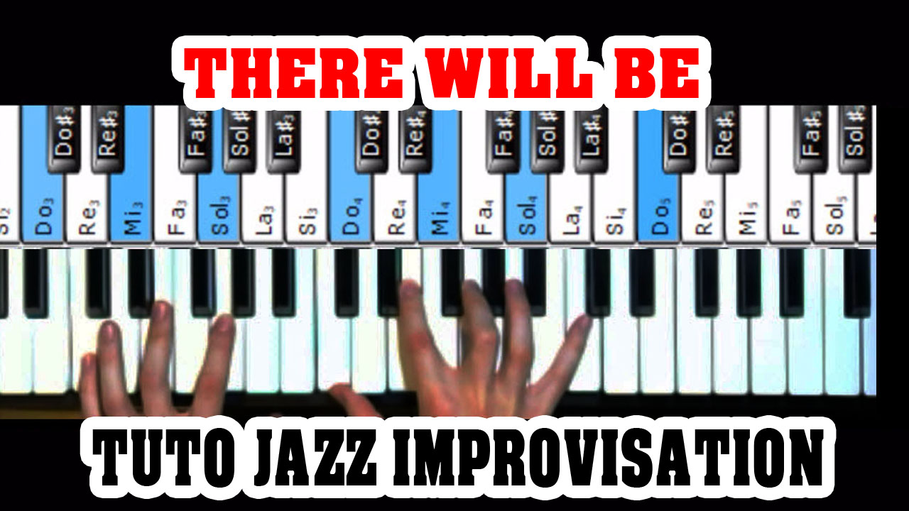 Jouer et improviser sur «There Will» (Standard)
